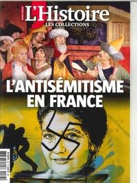 LES COLLECTIONS DE L'HISTOIRE HS N 83 L'ANTISEMITISME EN FRANCE - AVRIL/MAI/JUIN 2019