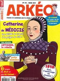 ARKEO JUNIOR N 271 CATHERINE DE MEDICIS - FEVRIER 2019