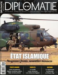 DIPLOMATIE N 99 -ETAT ISLAMIQUE, NOUVEAUX FRONTS, NOUVELLES MENACES - JUILLET/AOUT 2019