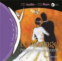 LE MARIAGE - PREPAREZ VOTRE CELEBRATION - CD ET CD-ROM - 2E EDITION