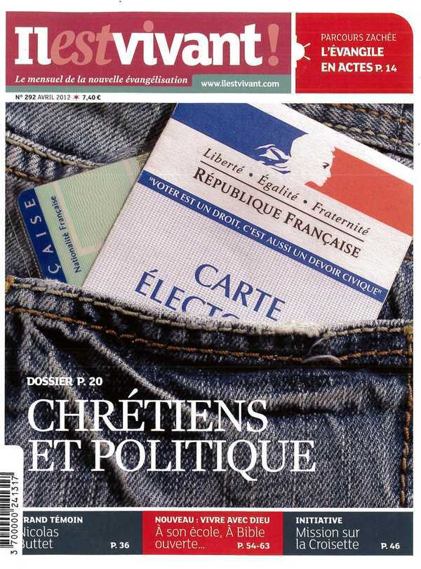 N 292 - IL EST VIVANT NOUVELLE FORMULE - AVRIL 2012 - CHRETIENS ET POLITIQUE