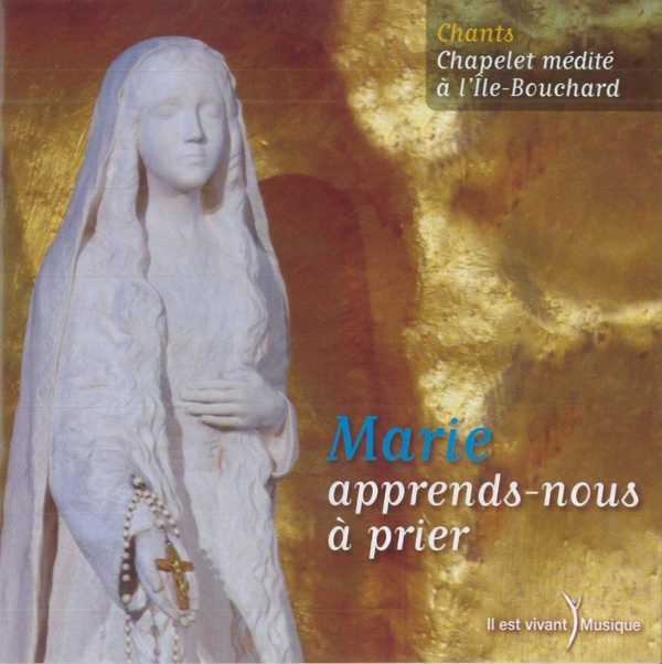 CD ILE BOUCHARD -  MARIE, APPRENDS-NOUS A PRIER