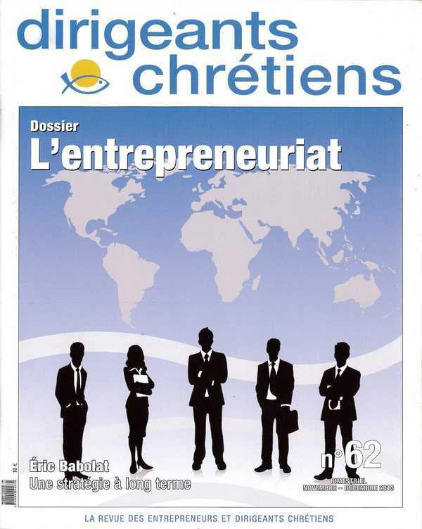 DIRIGEANTS CHRETIENS N 62 NOVEMBRE DECEMBRE 2013 - L'ENTREPRENEURIAT