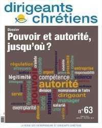 DIRIGEANTS CHRETIENS N 63 JANVIER FEVRIER 2014 - POUVOIR ET AUTORITE, JUSQU'OU ?