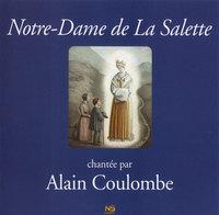 CD NOTRE-DAME DE LA SALETTE CHANTEE PAR ALAIN COULOMBE