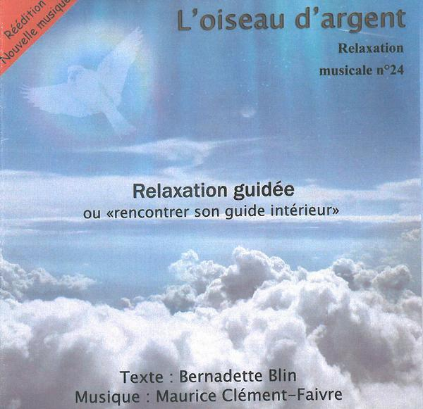 """L'OISEAU D'ARGENT - RELAXATION GUIDEE OU """"RENCONTRER SON GUIDE INTERIEUR"""" - RELAXATION MUSICALE N  2"""