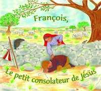 FRANCOIS, LE PETIT CONSOLATEUR DE JESUS - CD