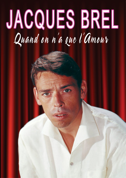 JACQUES BREL - QUAND ON N'A QUE L'AMOUR - DVD