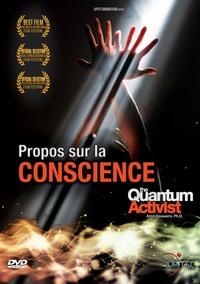 PROPOS SUR LA CONSCIENCE, THE QUANTUM ACTIVIST - DVD