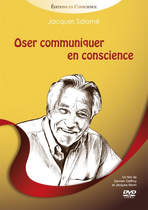 OSER COMMUNIQUER EN CONSCIENCE