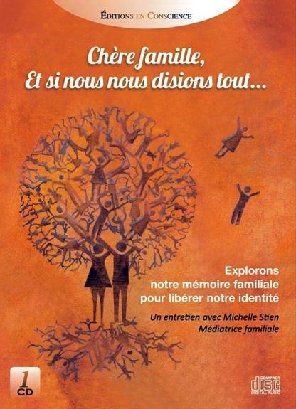 CHERE FAMILLE, ET SI NOUS NOUS DISIONS TOUT... CD - AUDIO