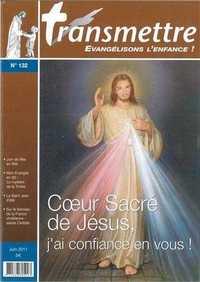 REVUE TRANSMETTRE EVANGELISONS L'ENFANCE ! - COEUR SACRE DE JESUS, J'AI CONFIANCE EN VOUS N 132 JUIN