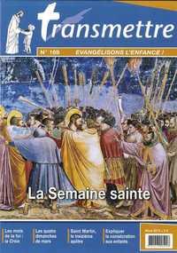 REVUE TRANSMETTRE EVANGELISONS L'ENFANCE ! - LA SEMAINE SAINTE  N 169 MARS 2015