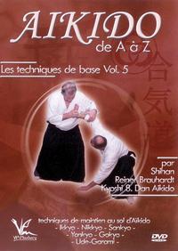 AIKIDO DE A A Z  - VOL. 5 LES TECHNIQUES DE BASE