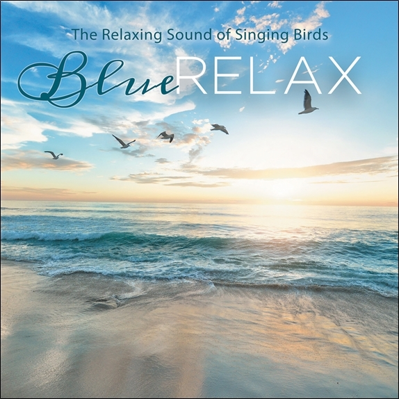 THE RELAXING SOUND OF SINGING BIRDS - BLUE RELAX - CD - AUDIO