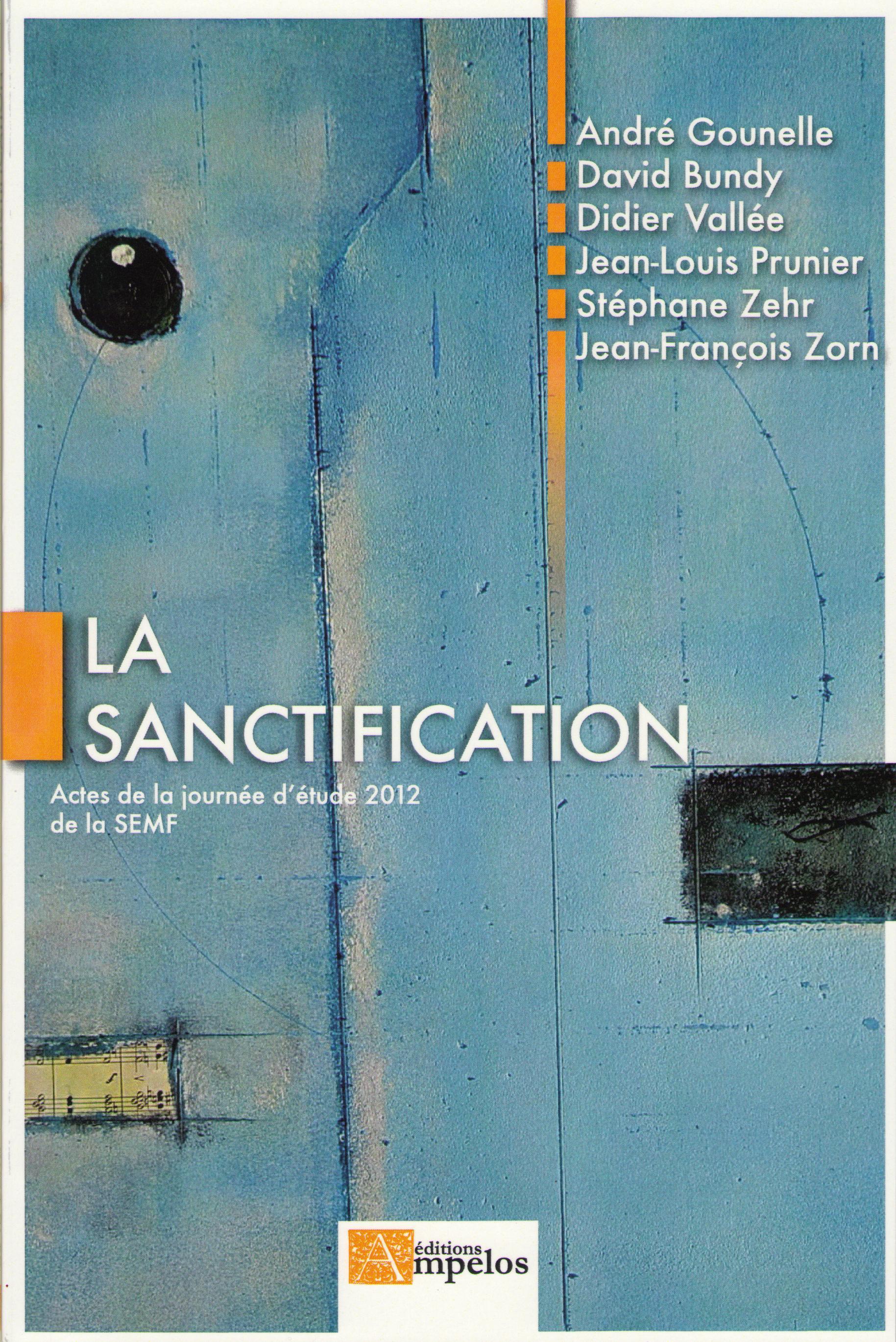 LA SANCTIFICATION ACTES DE LA JOURNEE D'ETUDE 2012 DE LA SEMF