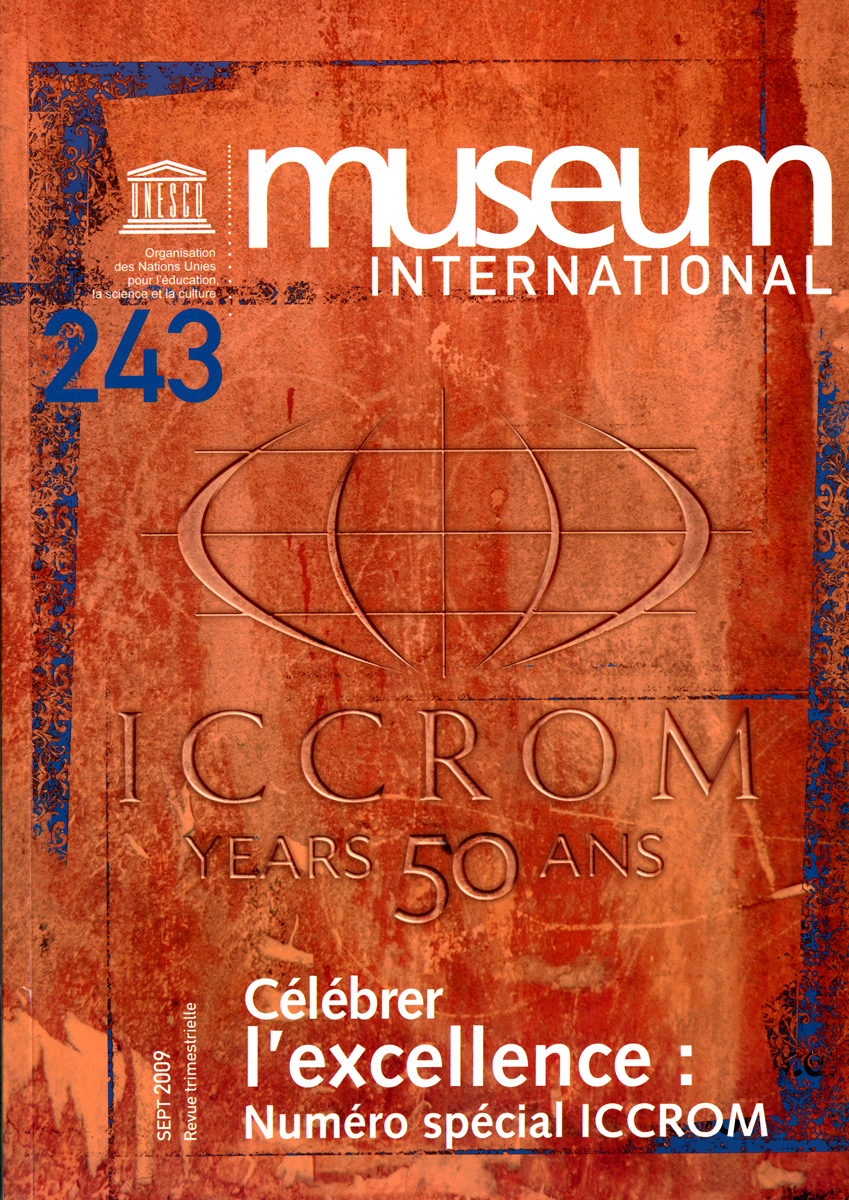 CELEBRER L'EXCELLENCE : NUMERO SPECIAL ICCROM - MUSEUM INTERNATIONAL N 243