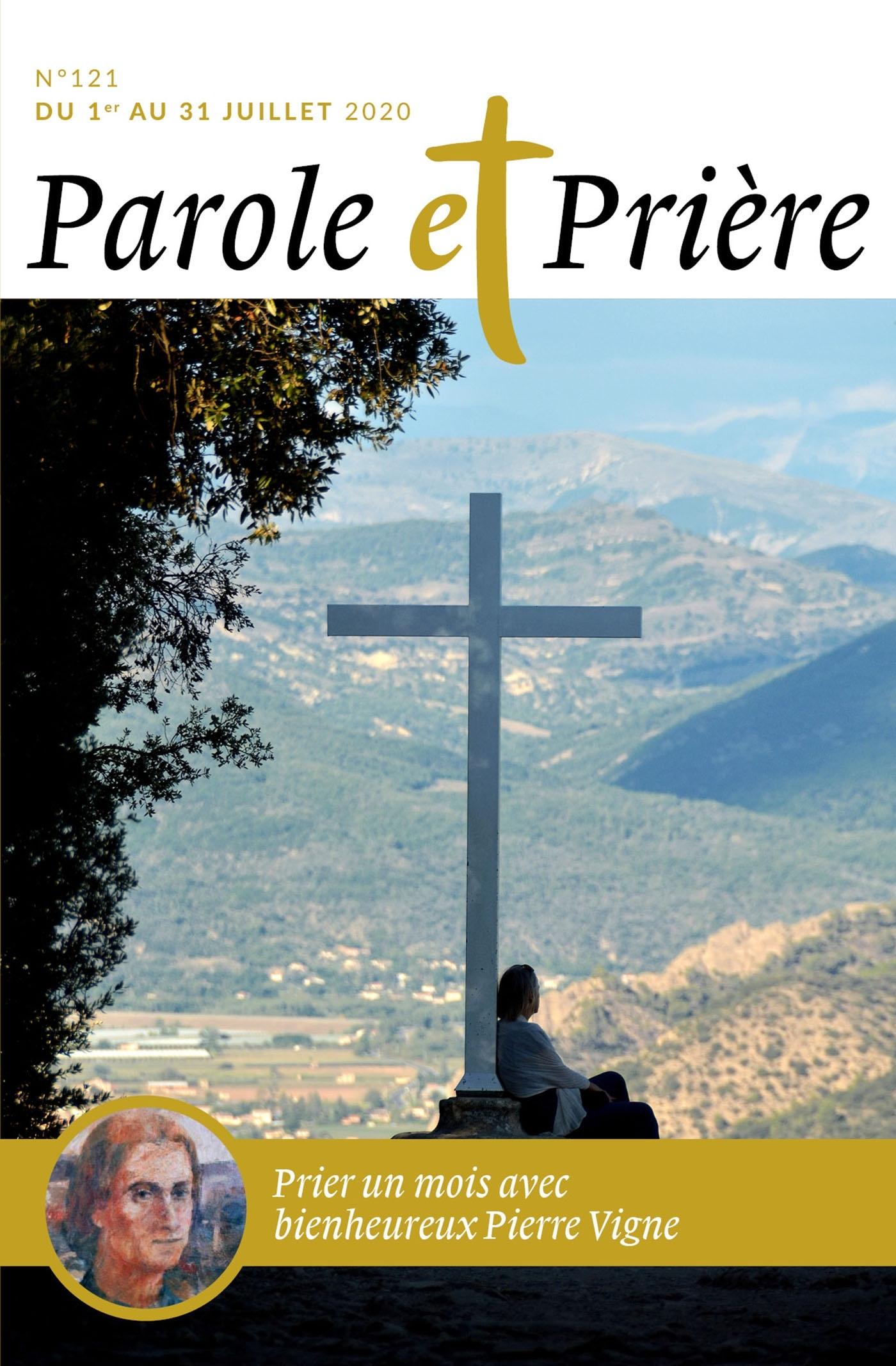 PAROLE ET PRIERE N 121 JUILLET 2020 - PRIER UN MOIS AVEC PIERRE VIGNE