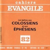 CAHIERS EVANGILE - NUMERO 82 LES EPITRES AUX COLOSSIENS ET AUX EPHESIENS