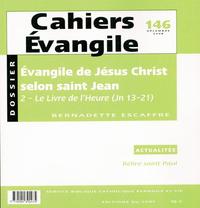 CAHIERS EVANGILE NUMERO 146 EVANGILE DE JESUS CHRIST SELON SAINT JEAN 2