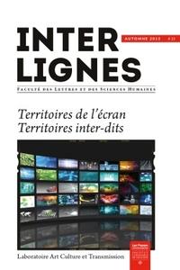 INTER-LIGNES N 15 - AUTOMNE 2015 - TERRITOIRES DE L'ECRAN. TERRITOIRES INTER-DITS