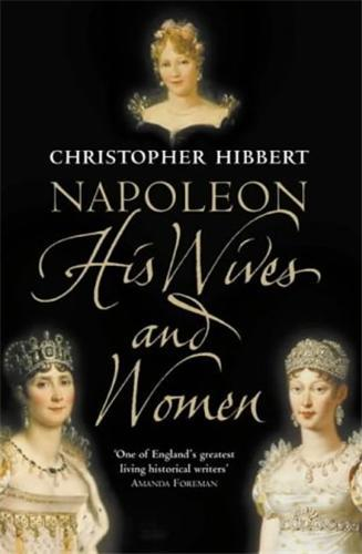 NAPOLEON HIS WIVES AND WOMEN / ANGLAIS