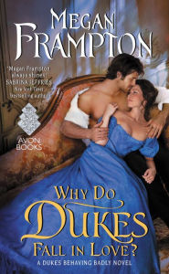 WHY DO DUKES FALL IN LOVE ?