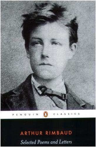 ARTHUR RIMBAUD SELECTED POEMS AND LETTERS /ANGLAIS