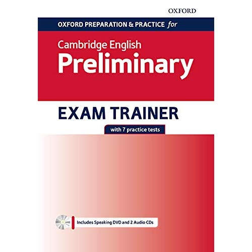OXFORD PREPARATION & PRACTICE FOR CAMBRIDGE ENGLISH B1  PRELIMINARY EXAM TRAINER WITHOUT  KEY
