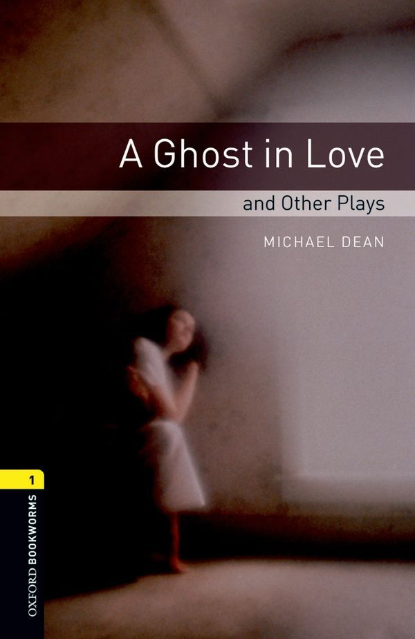 OBWL 3E LEVEL 1: A GHOST IN LOVE AND OTHER PLAYS PLAYSCRIPT