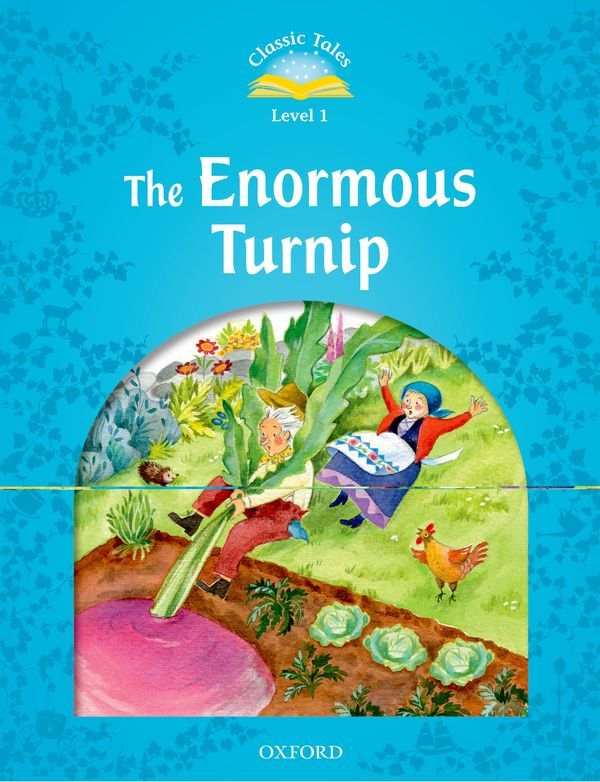 CLASSIC TALES SECOND EDITION 1: THE ENORMOUS TURNIP