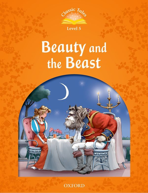 CLASSIC TALES SECOND EDITION 5: BEAUTY AND THE BEAST