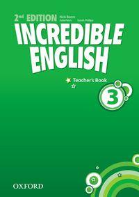 INCREDIBLE ENGLISH, NEW EDITION 3: TEACHER'S BOOK
