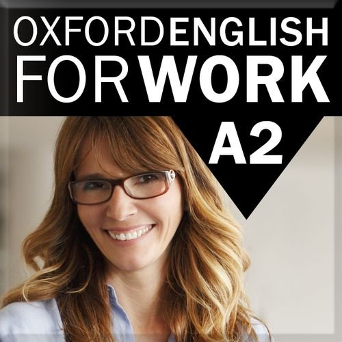 OXFORD ENGLISH FOR WORK ELEMENTARY A2 (ONLINE)