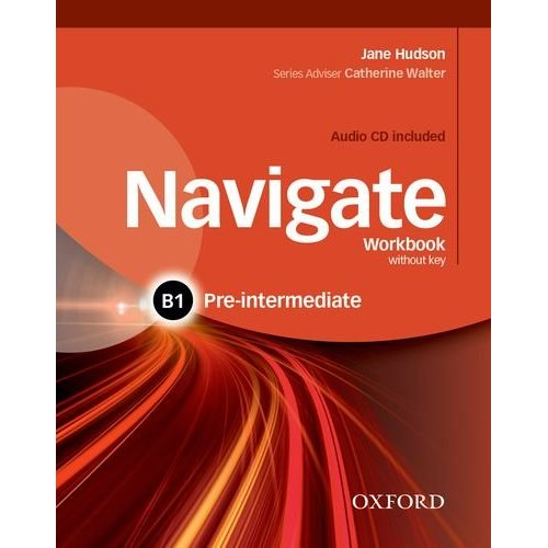 NAVIGATE PRE-INTERMEDIATE B1 WORKBOOK WITHOUT KEY AND CD PACK