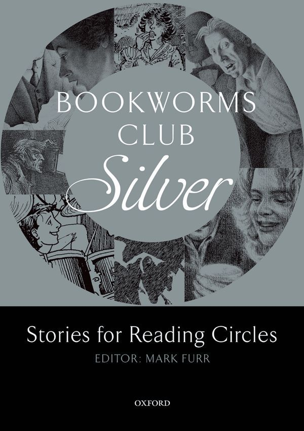 OXFORD BOOKWORMS CLUB: STORIES FOR READING CIRCLES: SILVER