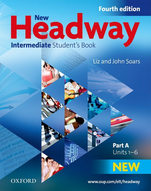 NEW HEADWAY, 4TH EDITION INTERMEDIATE: STUDENT'S BOOK A