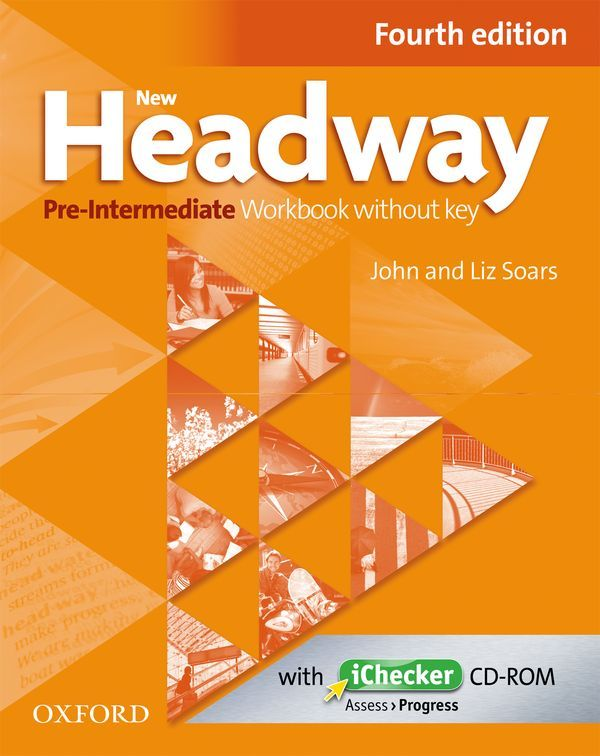 NEW HEADWAY, 4TH EDITION PRE-INTERMEDIATE: WORKBOOK WITHOUT KEY AND ICHECKER CD PACK