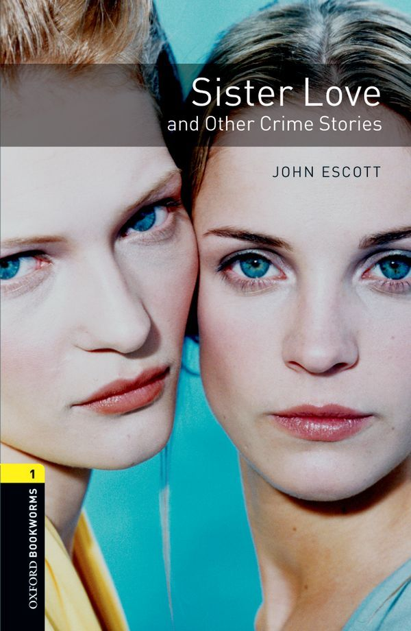OBWL 3E LEVEL 1: SISTER LOVE AND OTHER CRIME STORIES