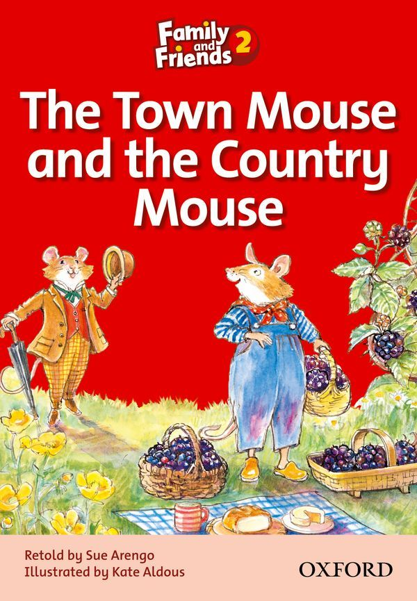 FAMILY & FRIENDS 2: READER A: THE TOWN MOUSE AND THE COUNTRY MOUSE