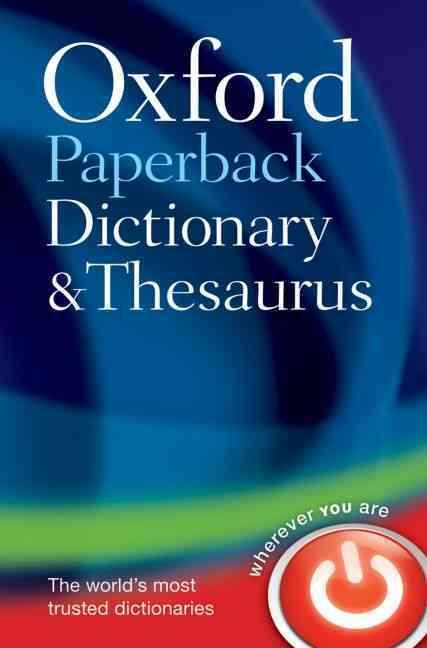Oxford paperback dictionary and thesaurus 3 eme edition