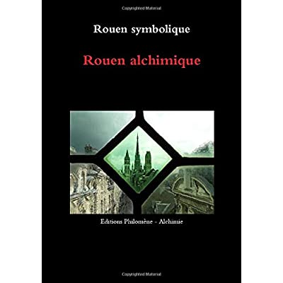 ROUEN SYMBOLIQUE - ROUEN ALCHIMIQUE N&B