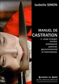 MANUEL THEORIQUE ET PRATIQUE DE CASTRATION - A USAGE CONJUGAL, FAMILIAL, PROFESSORAL, PATRONAL, GOUV