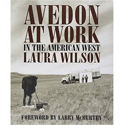 RICHARD AVEDON AT WORK IN THE AMERICAN WEST /ANGLAIS