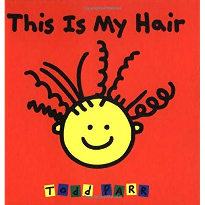 TODD PARR THIS IS MY HAIR /ANGLAIS