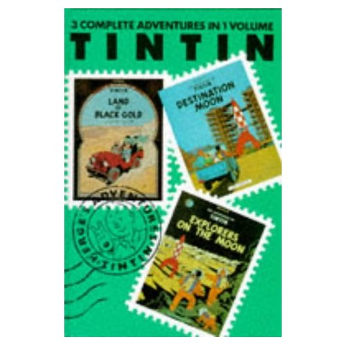 TINTIN 3-IN 1 T.5, LAND OF BLACK GOLD, DESTINATION MOON, EXPLORERS OF THE MOON
