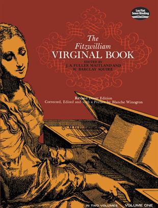 MAITLAND AND SQUIRE (EDS): THE FITZWILLIAM VIRGINAL BOOK VOLUME 1