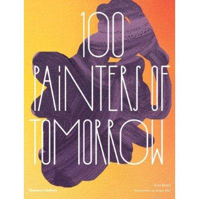 100 PAINTERS OF TOMORROW /ANGLAIS