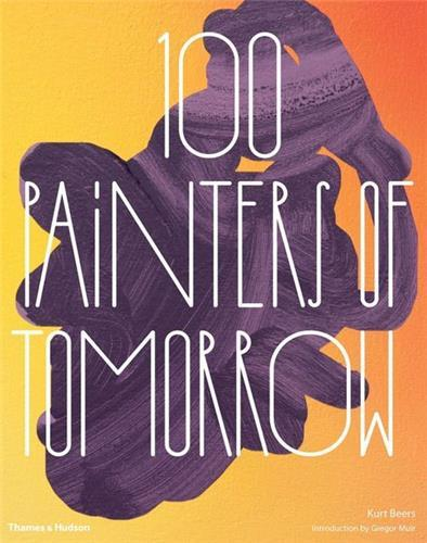 100 PAINTERS OF TOMORROW /ANGLAIS