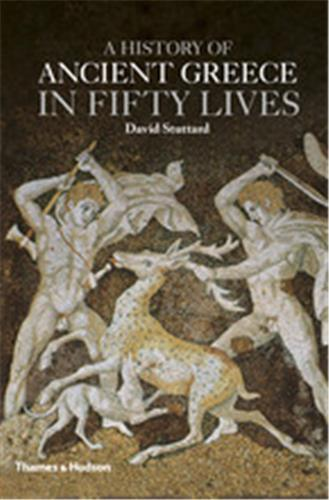 A HISTORY OF ANCIENT GREECE IN FIFTY LIVES /ANGLAIS